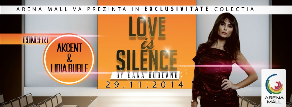 eveniment Love is Silence by Dana Budeanu, AKCENT, Lidia Buble-29.11.2014